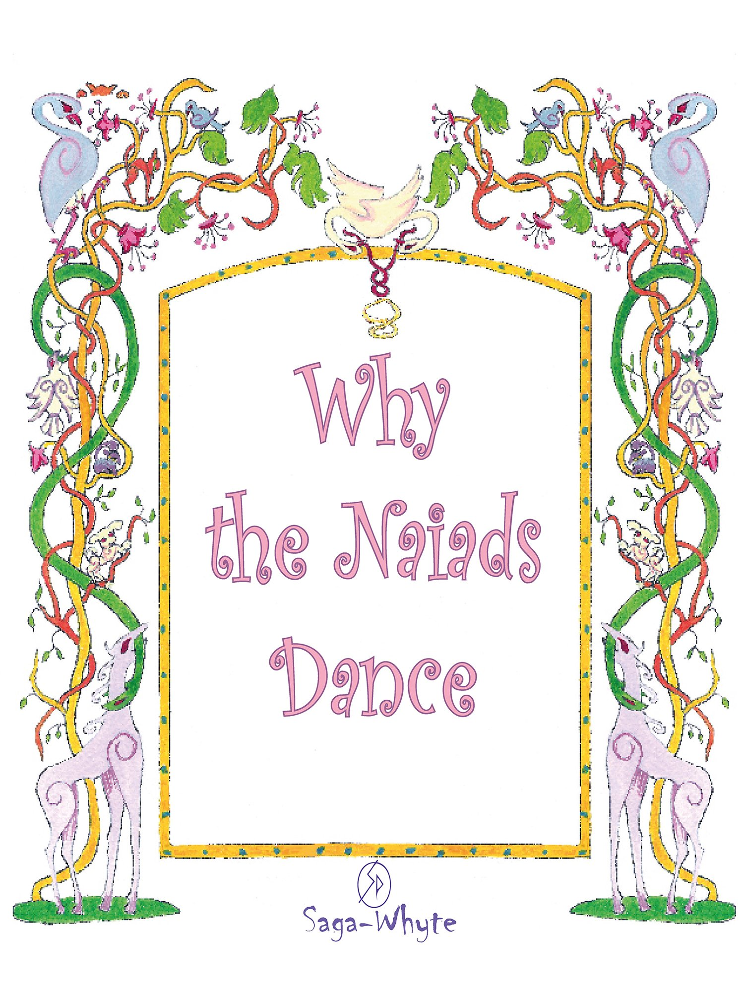 Why The Naiads Dance (The Naiad Legends)