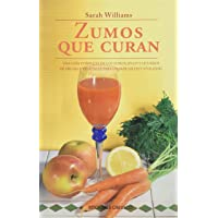 Zumos Que Curan / Curing Juices (Salud Y Vida Natural / Natural Health and Living