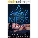 A Perfect Mess: A Brothers Best Friend Romance
