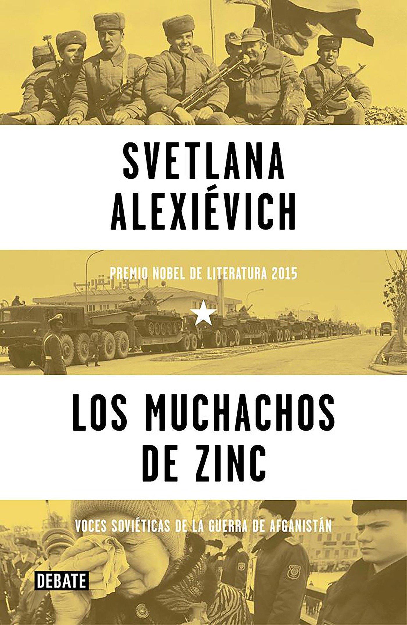 Los muchachos de zinc: Voces soviéticas de la guerra de Afganistán  Historia: Amazon.es: Svetlana Alexiévich, Zahara García González;Ioulia  Dobrovolskaia;: ...