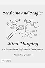Medicine and Magic: Mind Mapping for Personal and Professional Development Kindle Edition