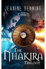 "NHAKIRA: Book 1 ~ ""Chosen"" (The Nhakira Trilogy) Kindle Edition"
