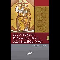 A catequese do Vaticano II aos nossos dias (Marco Conciliar)