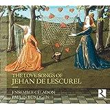 Jehan De Lescurel: The Love Songs Of Jehan De Lescurel