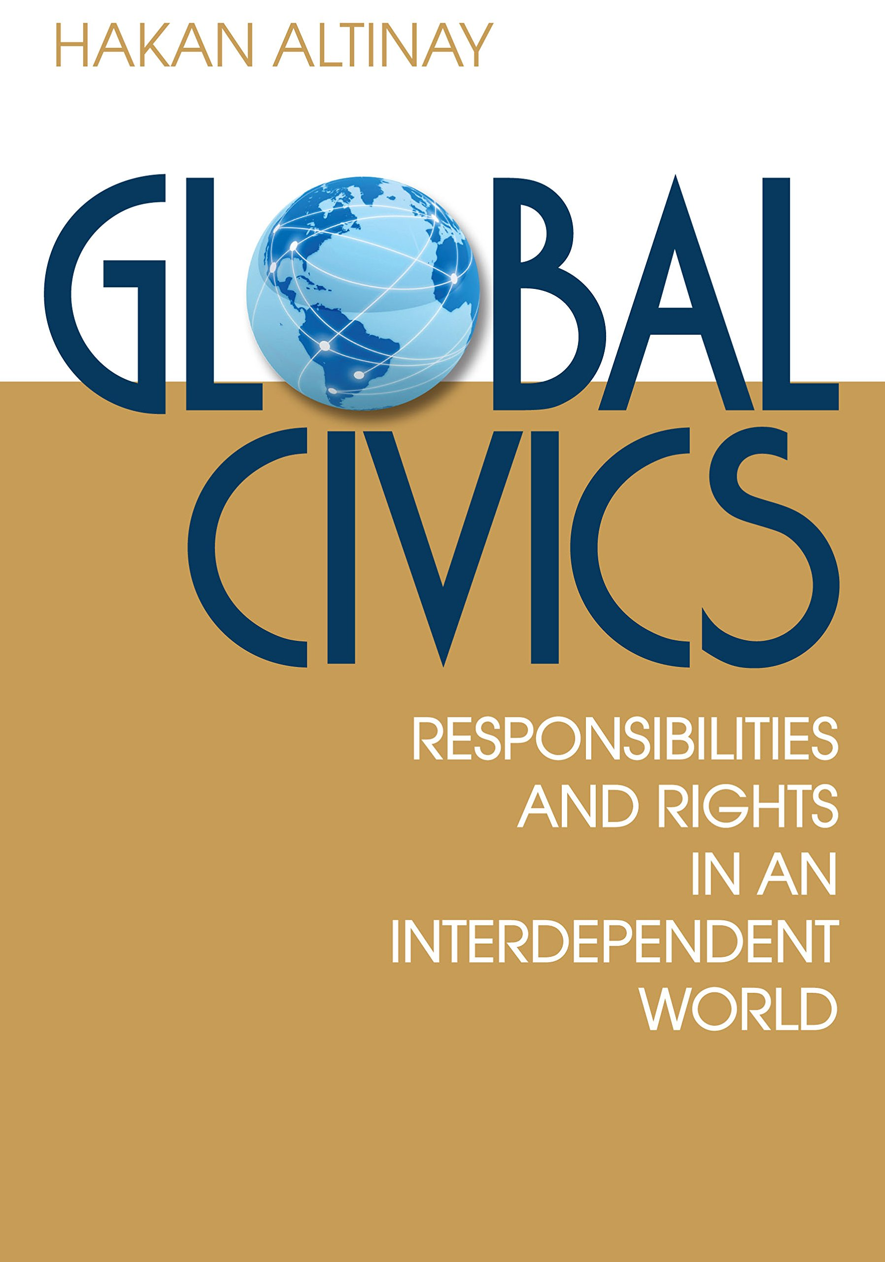 Global Civics Responsibilities And Rights In An Interdependent World Paperback January 18 2011
