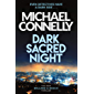 Dark Sacred Night: The Brand New Bosch and Ballard Thriller (Harry Bosch Series Book 21)
