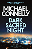 Dark Sacred Night: The Brand New Bosch and Ballard Thriller (Harry Bosch Series Book 21) (English Edition)