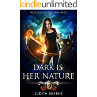 Dark Is Her Nature: An Urban Fantasy Action Adventure (The School Of Necessary Magic Book 1) book cover