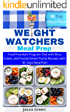 Weight Watchers Meal Prep: Food Freestyle Program Diet with Blue, Green, and Purple Smart Points Recipes with 30 Days…