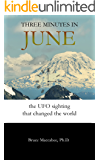 Three Minutes in June: The UFO Sighting that Changed the World