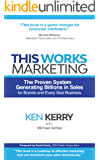 This Works! Marketing: Proven Strategies Generating Billions for Big Brands to Startups