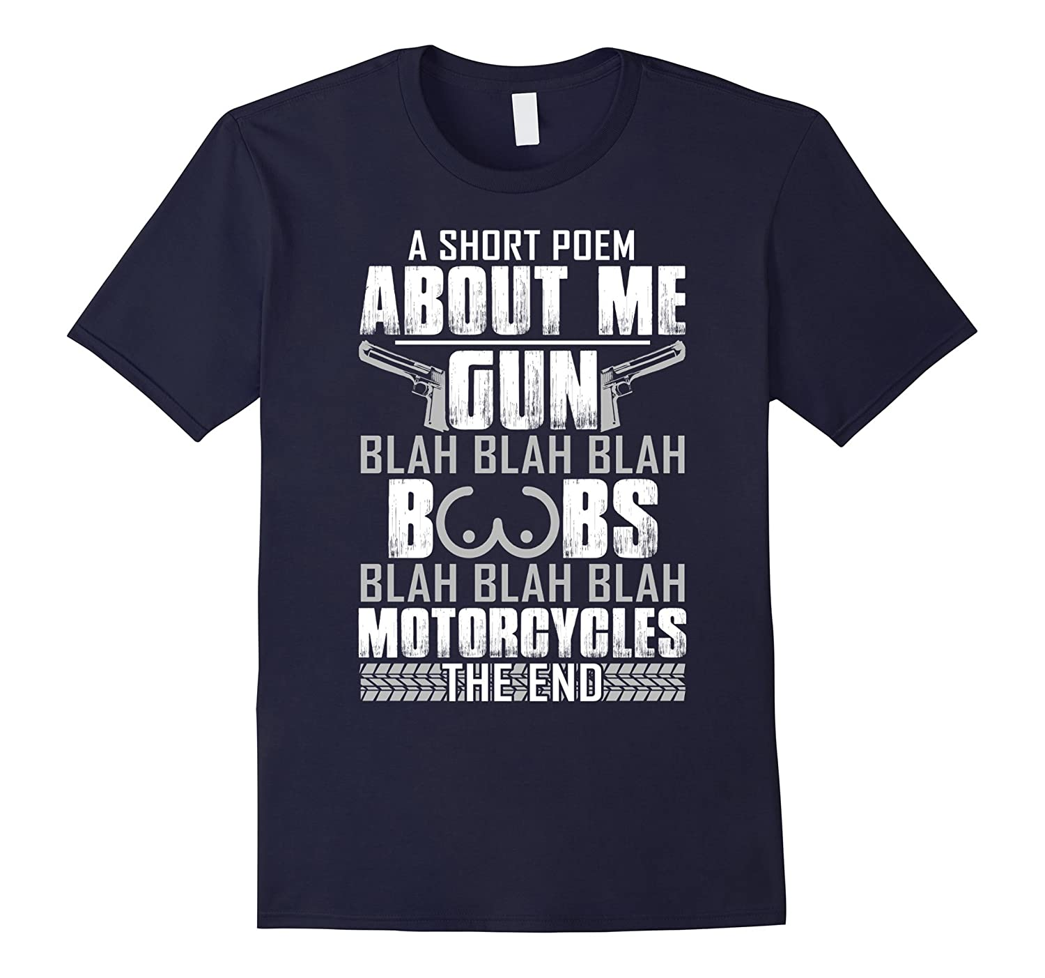A Short Poem About Me Gun Motocycles Funny Biker T-Shirt-TH