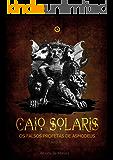 Caio Solaris: Os Falsos Profetas de Asmodeus - Livro II