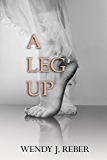 A Leg Up (The Legs of Life Book 2)