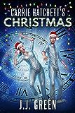 Carrie Hatchett's Christmas: A Novelette in the Carrie Hatchett, Space Adventurer Series