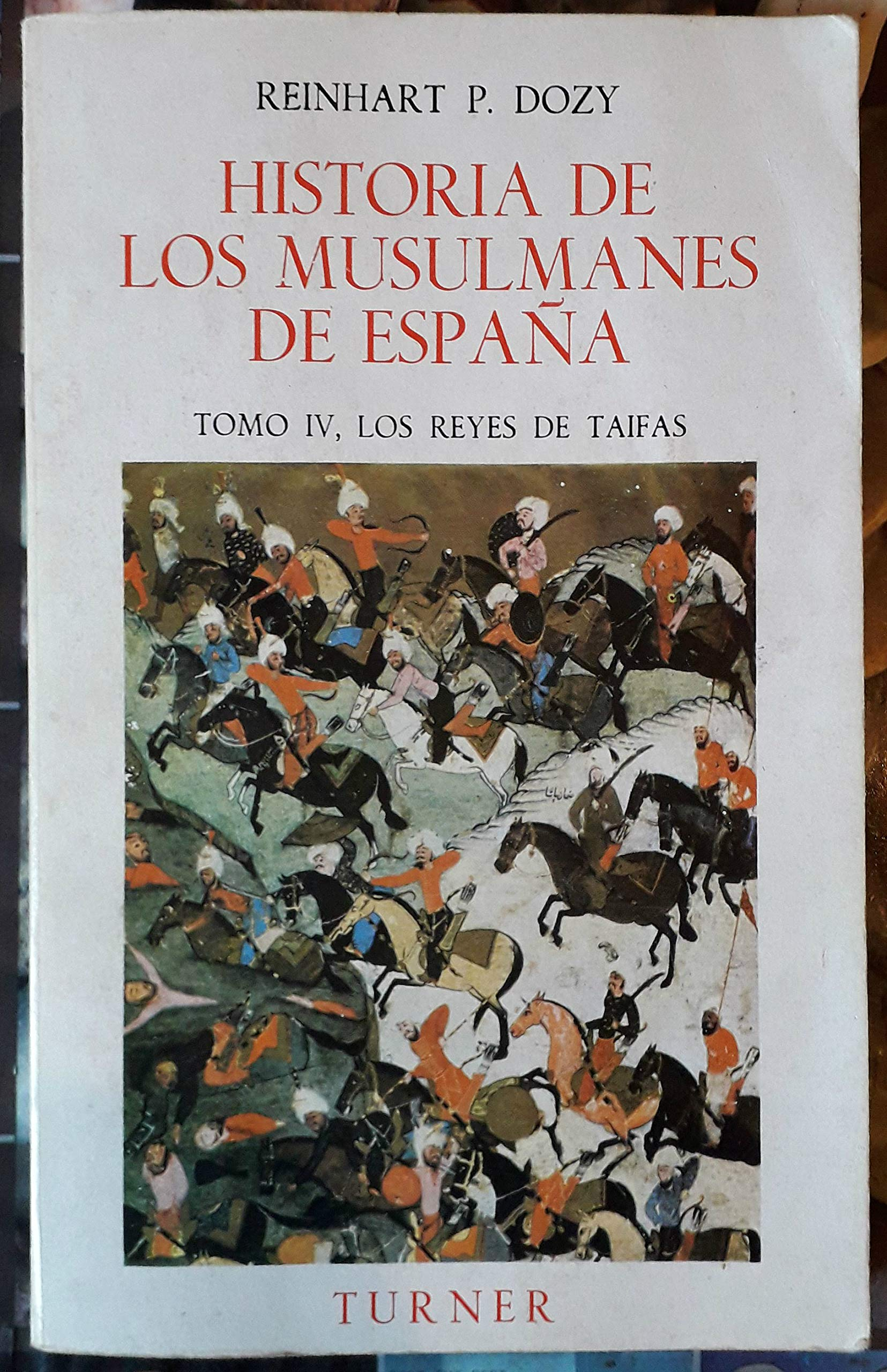 Historia musulmanes de España. tomo IV. los Reyes de taifas: Amazon.es: Dozy,Reinhart: Libros