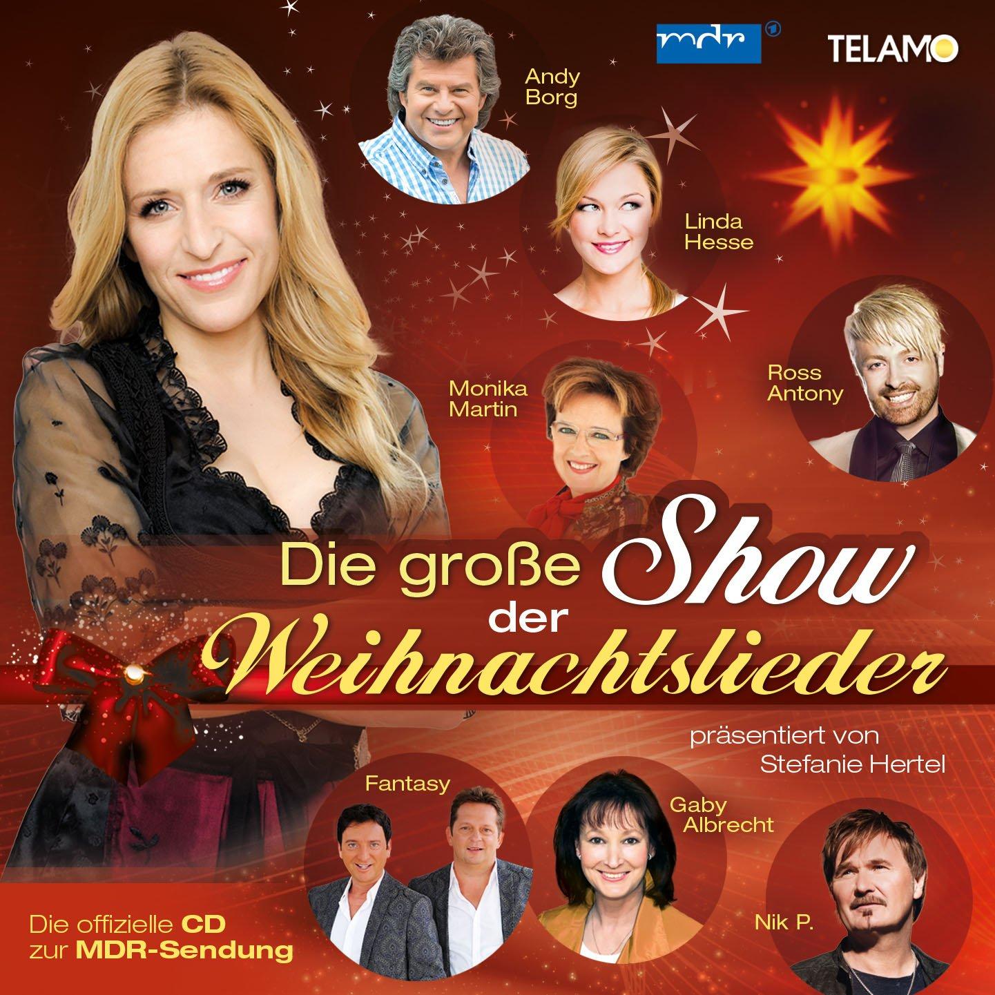 Stefanie Hertel präsentiert: Die große Show der Weihnachtslieder ...