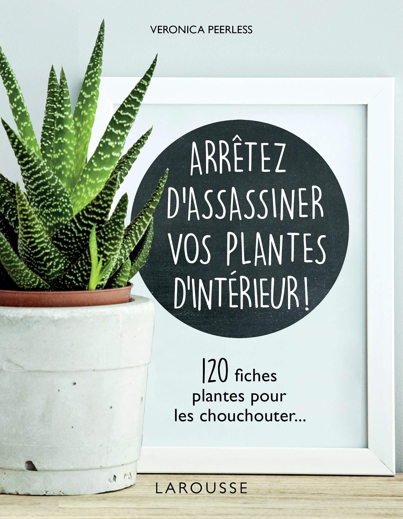 Amazon.fr - Arrêtez d'assassiner vos plantes d'intérieur - Dorling ...
