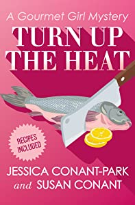 Turn Up the Heat (The Gourmet Girl Mysteries Book 3)