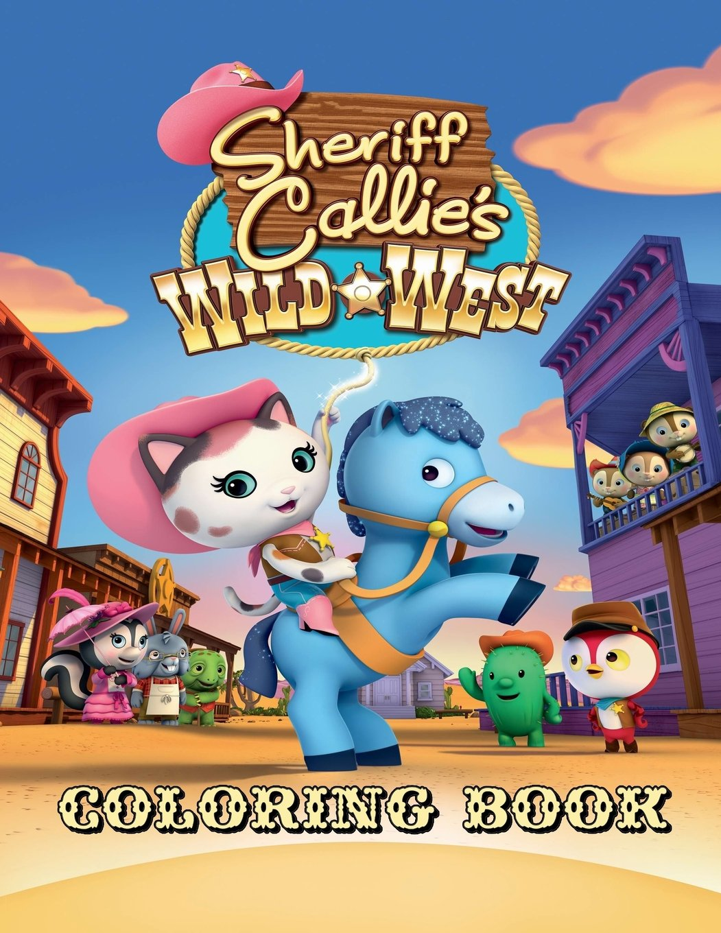 Download Sheriff Callie's Wild West Coloring Book: One of the Best Coloring Book for Kids and Adults, Mini Coloring Book for Little Kids, Activity Book for All ... Books for Girls, Coloring Books for Boys PDF