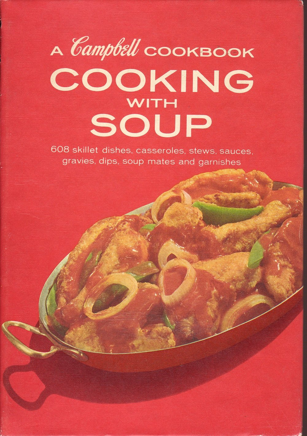 A Campbell Cookbook Cooking With Soup 608 Skillet Dishes