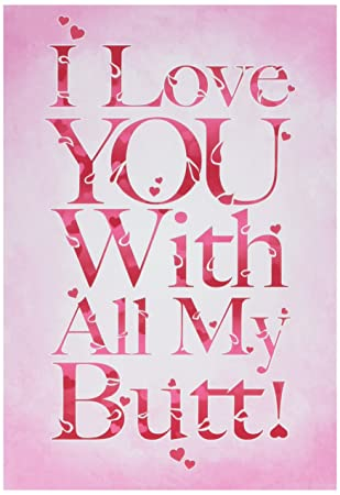 Amazon.com : 2148 \'All My Butt\' - Funny Valentine\'s Day Greeting ...
