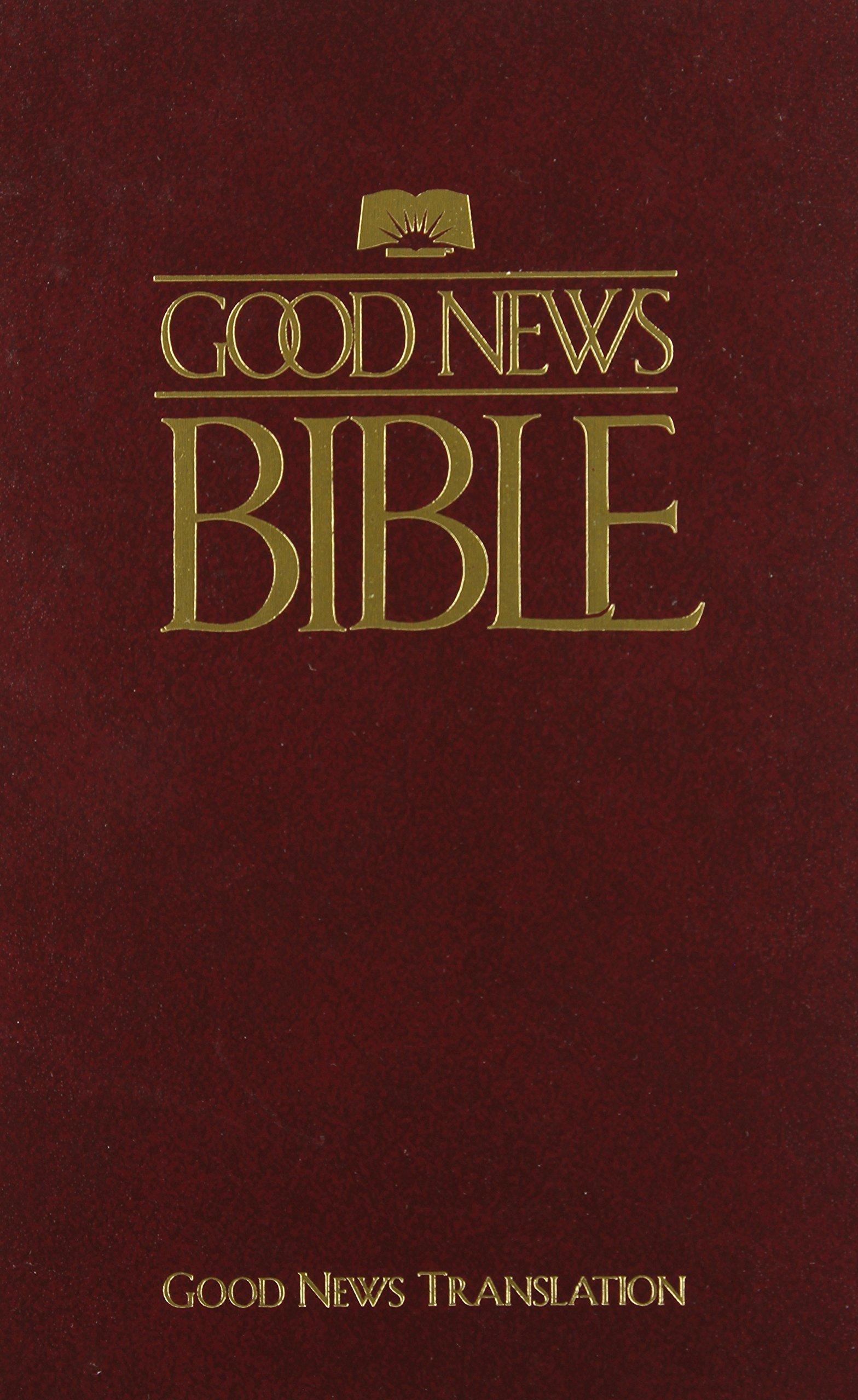 Good News Bible: Today's English Version: American Bible