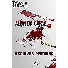 Além da Carne: Arquivos Perdidos (Portuguese Edition) Jul 17, 2013