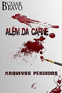 Além da Carne: Arquivos Perdidos (Portuguese Edition)