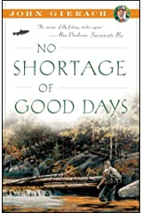 No Shortage of Good Days (John Gierach's Fly-fishing Library) Kindle Edition