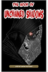 The Book of Unchained Shadows Kindle Edition
