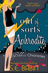 Out of Sorts Aphrodite (The Goddess Chronicles Book 2) Kindle Edition
