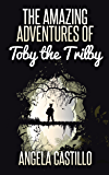 The Amazing Adventures of Toby the Trilby (The Toby the Trilby Series Book 1)