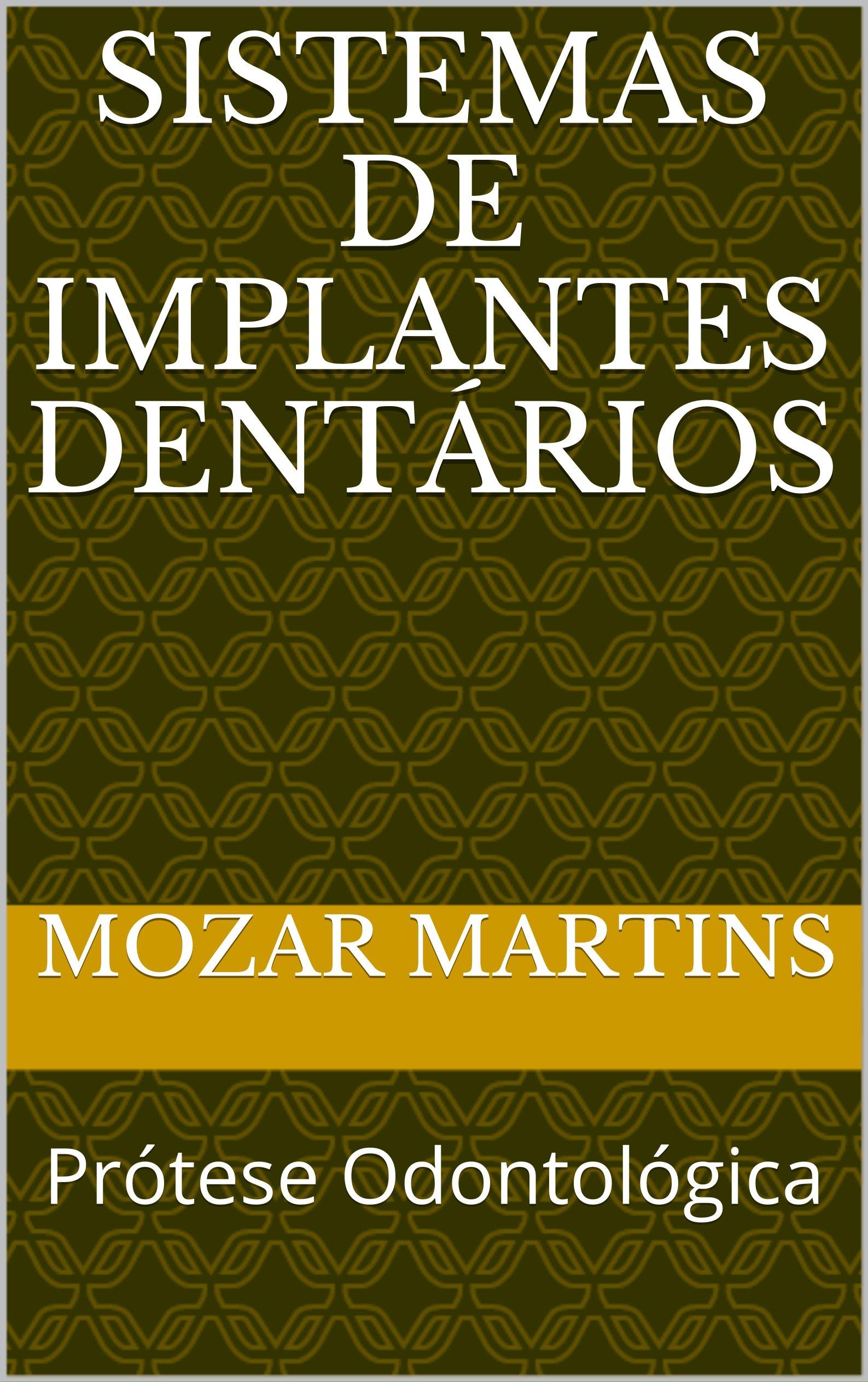 Sistemas De Implantes Dentários  Prótese Odontológica  Portuguese Edition