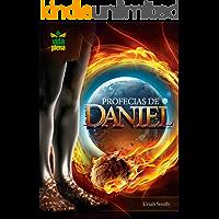 As profecias de Daniel: E sua maravilhosa confirmação histórica! (Profecias bíblicas Livro 1)