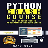Python Crash Course: The Introduction to Programming Without Limits