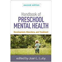 Handbook of Preschool Mental Health, Second Edition: Development, Disorders, and Treatment