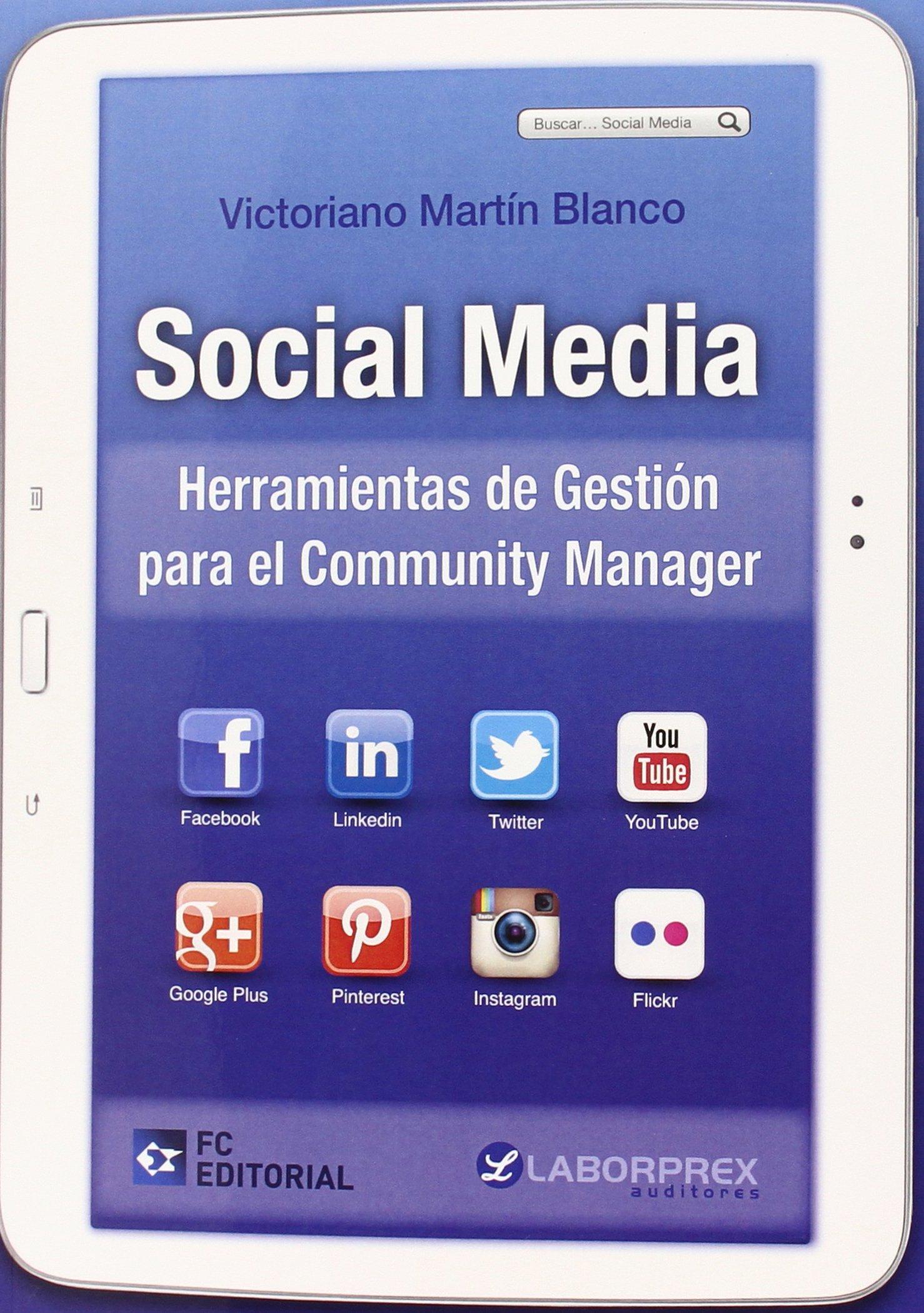 Social Media: Herramientas de Gestión para el Community Manager: Amazon.es: Victoriano Martín Blanco: Libros
