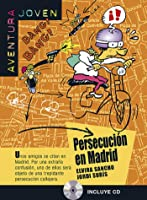 Persecución En Madrid. Serie Aventura Joven.