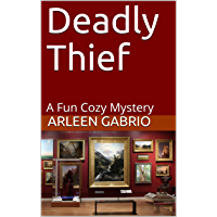 Deadly Thief: Mike & Peter FBI agents #41 (A Fun Cozy Mystery ) (English Edition)