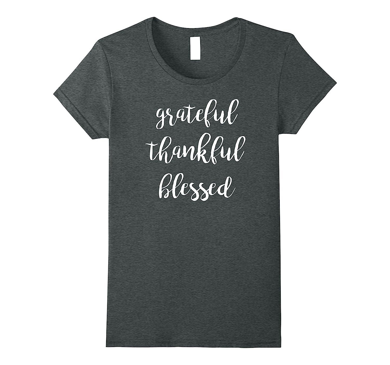 Womens Thanksgiving T Shirt   Grateful Thankful Blessed-ln