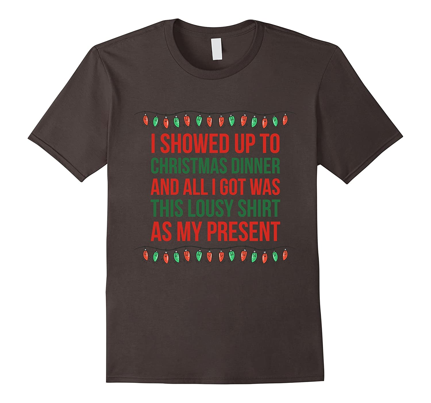 All I Got Was This Lousy Shirt As My Present Christmas Shirt-RT