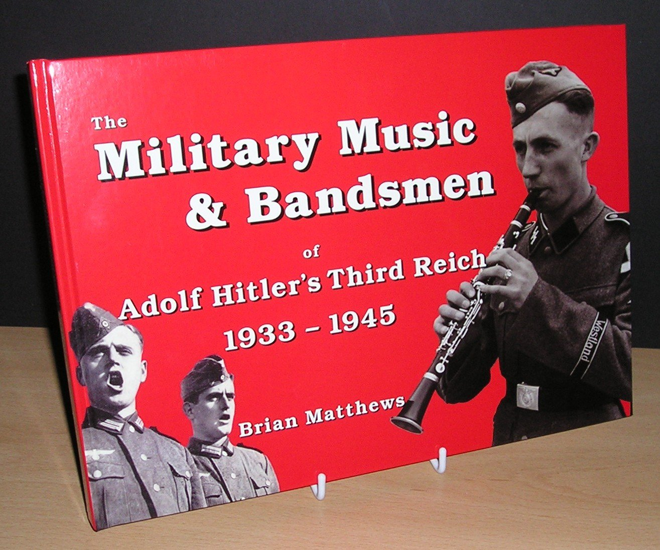 The Military Music And Bandsmen Of Adolf Hitler's Third Reich 1933 1945
