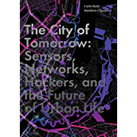 The City of Tomorrow: Sensors, Networks, Hackers, and the Future of Urban Life (The Future Series) (English Edition)
