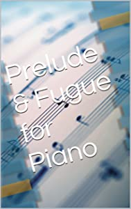 Prelude & Fugue for Piano