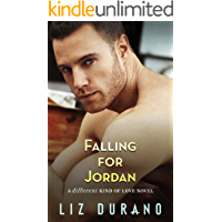 Falling for Jordan: A Second Chance Romance (A Different Kind of Love Book 2)
