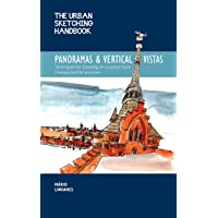 Panoramas and Vertical Vistas (The Urban Sketching Handbook): Techniques for Drawing on Location from Unexpected…
