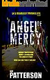 ANGEL OF MERCY: ANGEL FORTUNE: LA's Deadliest PRIVATE EYE. (ANGEL FORTUNE, P.I., Revenge Thriller Book 2)