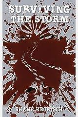 Surviving the Storm (The Storm Series Book 2): A Zombie Pandemic Novel Kindle Edition