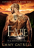 Fate is a Mated Bitch: A Paranormal Romance for Adults (Lupinski Clan Book 1)